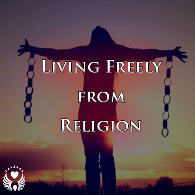 Living Freely from Religion